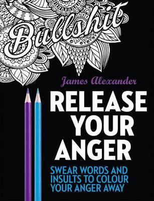 AU23.21 • Buy Release Your Anger: An Adult Colouring Book With 40 Swear Words To Colour
