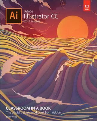 AU74.40 • Buy Adobe Illustrator CC: 2017 Release By Brian Wood Paperback Book Free Shipping!