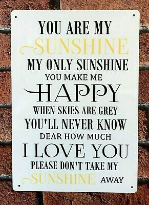 £7.85 • Buy You Are My Sunshine My Only Sunshine Song Lyrics Metal Sign Gift