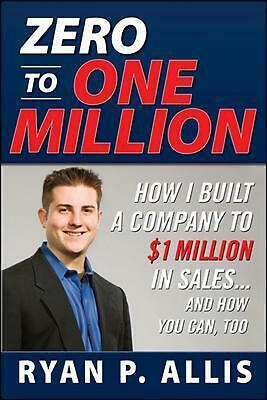 AU46.95 • Buy Zero To One Million: How I Built A Company To $1 Million In Sales... And How You