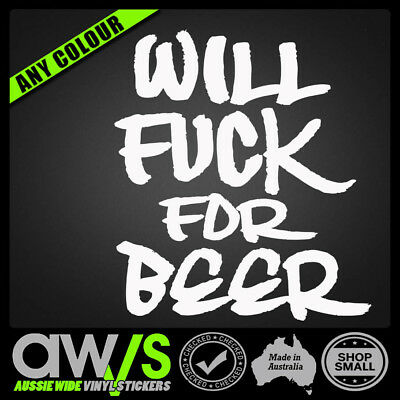 AU6.50 • Buy Will F#ck For Beer Sticker Decal Funny 4x4 Bush 4wd Rude Dirtbike Mx Lki Offroad