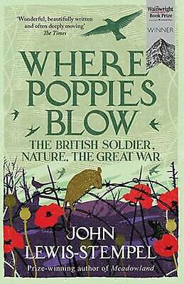 AU25.54 • Buy Where Poppies Blow: The British Soldier, Nature, The Great War By John Lewis-ste