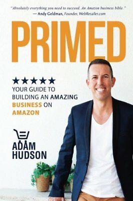 AU37.99 • Buy Primed: Your Guide To Building An Amazing Business On Amazon By Hudson, Adam