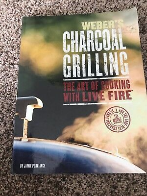 $ CDN12.09 • Buy Weber's Charcoal Grilling : Art Of Cooking With Live Fire By Jamie Purviance...