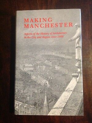 Making Manchester - History Of Architecture Since 1800. Book. Clare Hartwell. • 10.99£