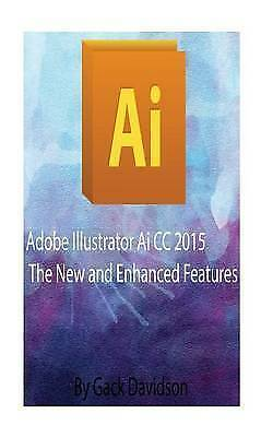 AU19.49 • Buy Adobe Illustrator AI CC 2015: The New And Enhanced Features By Davidson, Gack