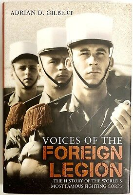 £15.55 • Buy Voices Of The Foreign Legion: Adrian D. Gilbert PRISTINE Hardcover 1st Ed. 2010