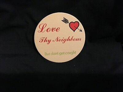 AU1.99 • Buy Collectable Drink Coasters-LOVE THY NEIGHBOR BUT DON'T GET CAUGHT - NEW PERFECT