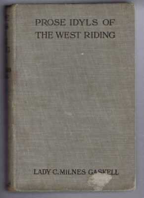 Yorkshire: 1907 Gaskell: Prose Idyls Of The West Riding (Yorkshire Dialect) • 22.50£