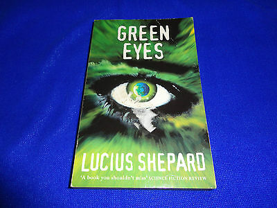 £7.09 • Buy Green Eyes  By  Lucius Shepard (small Pb Book)!!