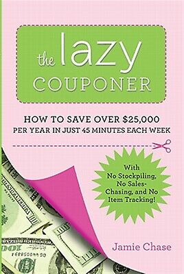 AU27.75 • Buy The Lazy Couponer How Save $25000 Per Year In Just 45 Minute By Chase Jamie