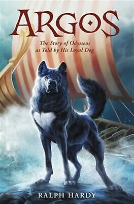 AU43.53 • Buy Argos: The Story Of Odysseus As Told By His Loyal Dog By Hardy, Ralph -Hcover