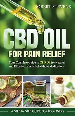 AU25.99 • Buy CBD Oil For Pain Relief Your Complete Guide CBD Oil For Natur By Stevens Robert