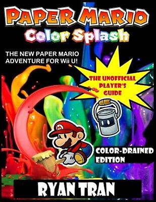 AU32.69 • Buy Paper Mario: Color Splash: The Unofficial Player's Guide: Color-D By Tran, Ryan