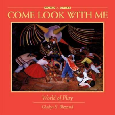 Come Look With Me: World Of Play By Gladys S. Blizzard C1993, VGC Hardcover • 3.66£