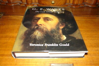 G.f.watts-the Last Great Victorian By Veronica F.gould • 45£
