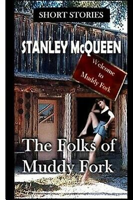 $ CDN18.82 • Buy The Folks Of Muddy Fork And Other Stories By McQueen, Stanley -Paperback