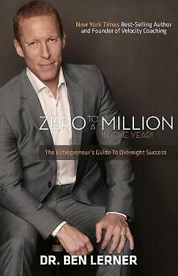 AU25.98 • Buy Zero To A Million In One Year: An Entrepreneur's Guide To Overnight Success By B