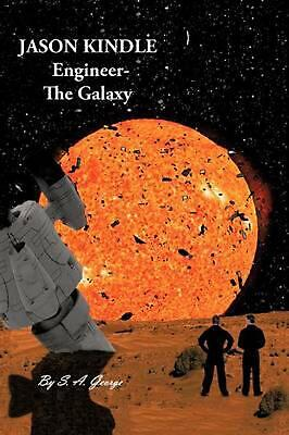 AU33.44 • Buy Jason Kindle: Engineer- The Galaxy By S.A. George (English) Paperback Book Free