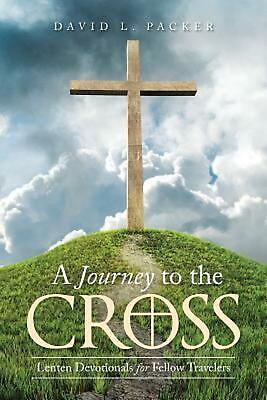 AU46.02 • Buy A Journey To The Cross: Lenten Devotionals For Fellow Travelers By David L. Pack