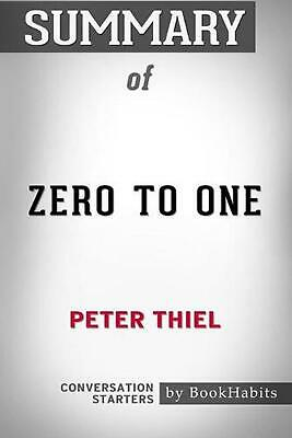 AU23.05 • Buy Summary Of Zero To One By Peter Thiel: Conversation Starters By Bookhabits Paper