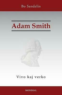 AU25.22 • Buy Adam Smith. Vivo Kaj Verko By Bo Sandelin (Esperanto) Paperback Book Free Shippi