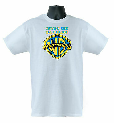 If You See Da Police Warn A Brother Mens Ladies Kids T-Shirts Men Vests S-XXL • 10.99£
