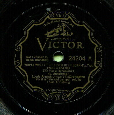 LOUIS ARMSTRONG (You'll Wish You'd Never Been Born) JAZZ 78 RPM  RECORD • 12$