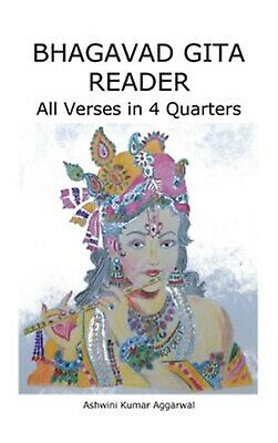 AU55.59 • Buy Bhagavad Gita Reader: All Verses In 4 Quarters By Aggarwal, Ashwini Kumar