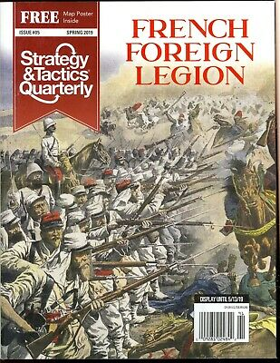 Strategy & Tactics Quarterly Spring 2019 Issue #05 French Foreign Legion • 11.29$