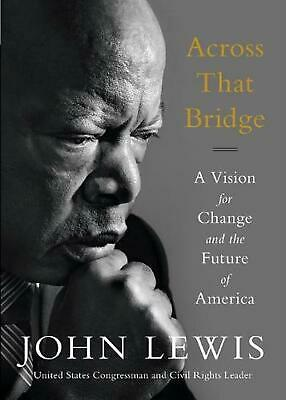 AU31.45 • Buy Across That Bridge: A Vision For Change And The Future Of America By John Lewis