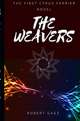 The Weavers: The First Cyrus Farrier Novel, Gage, Robert, Good Condition Book, I • 5.40£