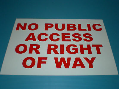NO PUBLIC ACCESS OR RIGHT OF WAY A4 3mm Foamex Sign Private Property, Access • 3.49£