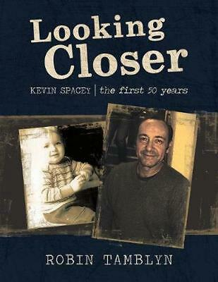 AU55.56 • Buy Looking Closer: Kevin Spacey, The First 50 Years By Robin Tamblyn (English) Pape