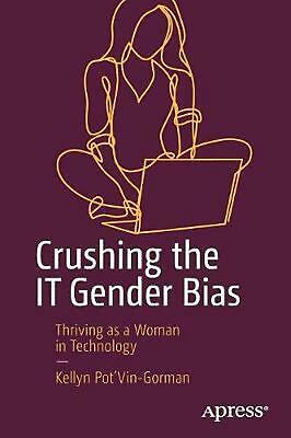 AU46.70 • Buy Crushing The It Gender Bias: Thriving As A Woman In Technology By Kellyn Pot'vin