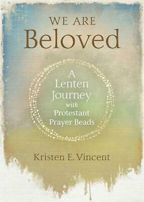 AU28.17 • Buy We Are Beloved: A Lenten Journey With Protestant Prayer Beads By Kristen E. Vinc
