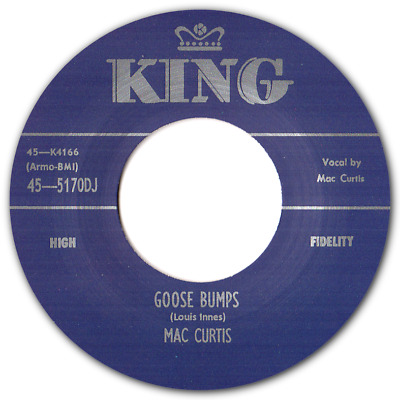 MAC CURTIS -  GOOSE BUMPS  C/w  WHAT YOU WANT  - BLACK VINYL - LISTEN TO BOTH • 7.50£