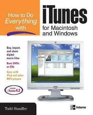 AU57.04 • Buy How To Do Everything With ITunes For Macintosh And Windows By Todd Stauffer (Eng
