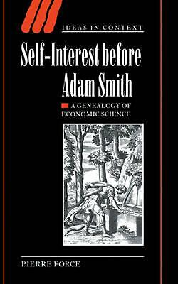 AU255.39 • Buy Self-Interest Before Adam Smith: A Genealogy Of Economic Science By Pierre Force