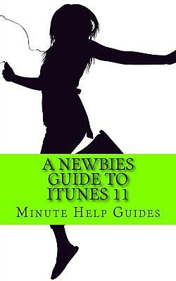 AU17.04 • Buy A Newbies Guide To ITunes 11 By Minute Help Guides (English) Paperback Book Free
