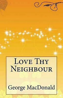 AU19.99 • Buy Love Thy Neighbour By George MacDonald (English) Paperback Book Free Shipping!