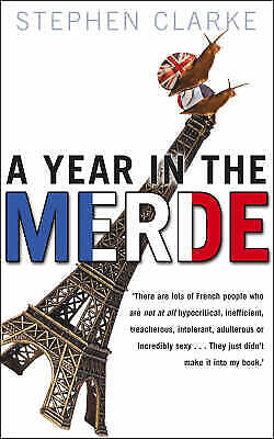 A Year In The Merde By Stephen Clarke (Paperback, 2004) FRANCE • 2.57£