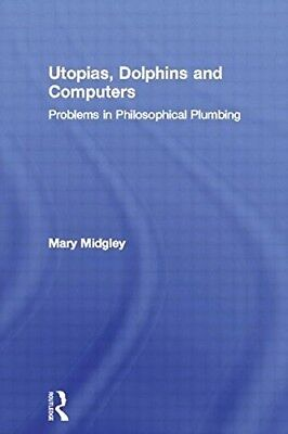 £22.68 • Buy Utopias, Dolphins And Computers: Problems Of Philosophical Plumbing, New Books