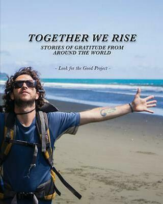 AU43.25 • Buy Together We Rise: Stories Of Gratitude From Around The World By Look For The Goo