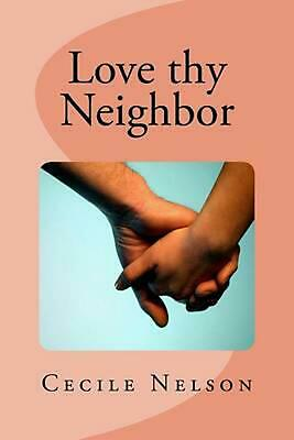 AU20.13 • Buy Love Thy Neighbor By Cecile A. Nelson (English) Paperback Book Free Shipping!