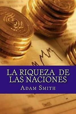 AU71.23 • Buy La Riqueza De Las Naciones By Adam Smith (Spanish) Paperback Book Free Shipping!