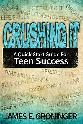 AU24.78 • Buy Crushing It: A Quick Start Guide For Teen Success By James E. Groninger (English