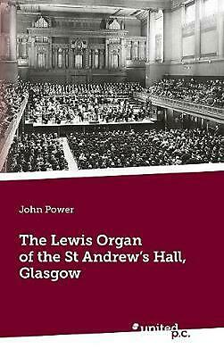 AU52.02 • Buy Lewis Organ Of The St Andrew's Hall, Glasgow By John Power (English) Paperback B