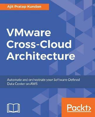 AU96.43 • Buy Vmware Cross-cloud Architecture: Automate And Orchestrate Your Software-Defined