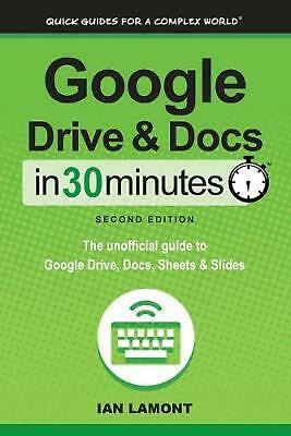 AU20.94 • Buy Google Drive And Docs In 30 Minutes (2nd Edition): The Unofficial Guide To Googl
